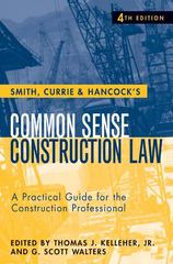 Smith, Currie and Hancock's Common Sense Construction Law 4th Edition 9780470231364 047023136X