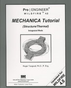 Pro/ENGINEER Wildfire 4. 0 Mechanica Tutorial (Structure/Thermal) 0 9781585033812 1585033812