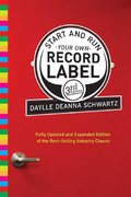 Start and Run Your Own Record Label, Third Edition 3rd Edition 9780823084630 0823084639