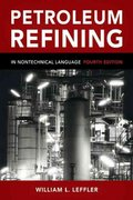 Petroleum Refining in Nontechnical Language 4th Edition 9781630181161 1630181161