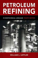 Petroleum Refining in Nontechnical Language 4th edition 9781593701581 1593701586