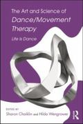 The Art and Science of Dance/Movement Therapy 1st Edition 9781135221089 1135221081