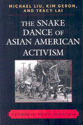 The Snake Dance of Asian American Activism 0 9780739127209 0739127209
