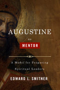 Augustine as Mentor 1st Edition 9780805463835 0805463836
