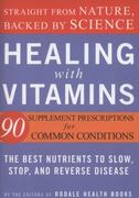 Healing with Vitamins 1st edition 9781594868061 1594868069