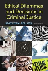 Ethical Dilemmas and Decisions in Criminal Justice 6th edition 9780495600336 0495600334