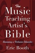 The Music Teaching Artist's Bible 1st Edition 9780195368468 0195368460