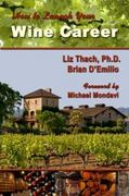 How to Launch Your Wine Career 1st Edition 9781934259061 1934259063