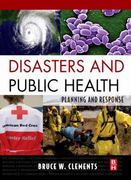 Disasters and Public Health 1st Edition 9781856176125 1856176126