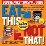 Eat This Not That! Supermarket Survival Guide 1st edition 9781605298382 1605298387
