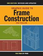 Graphic Guide to Frame Construction 3rd edition 9781600850233 1600850235
