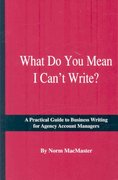 What Do You Mean I Can't Write? 1st Edition 9781887229296 1887229299