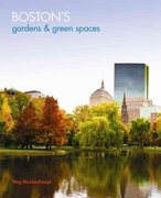 Boston's Green Spaces and Gardens 1st edition 9781934598030 1934598038