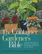 The Container Gardener's Bible 0 9781594869587 1594869588
