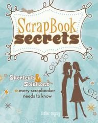 Scrapbook Secrets 1st edition 9781599630342 1599630346