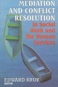 Mediation and Conflict Resolution in Social Work and Human Services 1st edition 9780830414680 0830414681