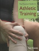 The Practical Guide to Athletic Training 1st Edition 9780763746339 0763746339