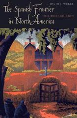 The Spanish Frontier in North America 0 9780300140682 0300140681