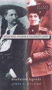 Wild Bill Hickok and Calamity Jane 1st Edition 9780977795598 0977795594