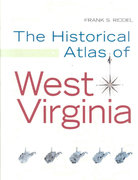 HISTORICAL ATLAS OF WEST VIRGINIA 1st Edition 9781933202273 1933202270