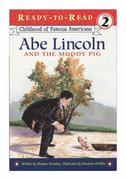 Abe Lincoln and the Muddy Pig 0 9780689841033 0689841035