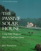 The Passive Solar House: Using Solar Design to Heat and Cool Your Home 0 9780930031978 0930031970