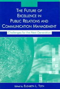 The Future of Excellence in Public Relations and Communication Management 1st edition 9780805855968 0805855963