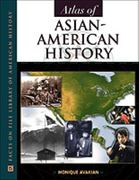 Atlas of Asian-American History 1st edition 9780816036998 0816036993