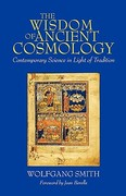 The Wisdom of Ancient Cosmology 1st Edition 9780962998478 0962998478