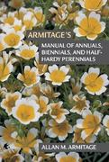 Armitage's Manual of Annuals, Biennials, and Half-Hardy Perennials 0 9780881925050 0881925055