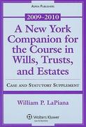 New York Companion for Course in Wills Trusts Estates 09-10 1st Edition 9780735579767 0735579768