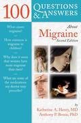 100 Questions  &  Answers About Migraine 2nd edition 9780763764128 0763764124