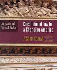Constitutional Law For A Changing America: A Short Course, 4th Edition Text 4th edition 9780872896055 0872896056