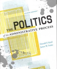 The Politics Of the Administrative Process, 4th Edition 4th edition 9780872895997 0872895998