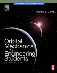Orbital Mechanics for Engineering Students 2nd Edition 9780123747785 0123747783