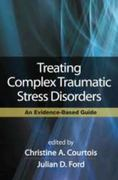 Treating Complex Traumatic Stress Disorders (Adults) 1st Edition 9781606230398 1606230395