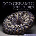 500 Ceramic Sculptures 1st Edition 9781600592478 1600592473