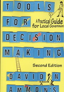 Tools For Decision Making: A Practical Guide For Local Government, 2nd Edition 2nd Edition 9780872895973 0872895971