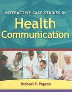 Interactive Case Studies In Health Communication 1st Edition 9780763760182 0763760188