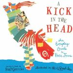 A Kick in the Head 1st Edition 9780763641320 0763641324