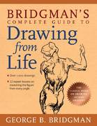 Bridgman's Complete Guide to Drawing from Life 1st Edition 9781402766787 1402766785