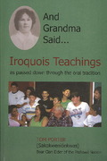 And Grandma Said... Iroquois Teachings 1st Edition 9781436335652 1436335655