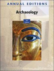 Annual Editions: Archaeology, 9/e 9th Edition 9780078127748 0078127742