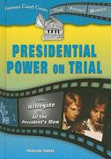 Presidential Power on Trial 0 9780766030589 076603058X