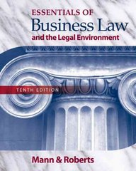 Essentials of Business Law and the Legal Environment 10th Edition 9780324593563 0324593562