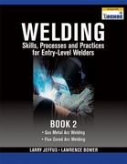 Welding Skills, Processes and Practices for Entry-Level Welders 1st edition 9781435427907 1435427904