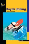Kayak Rolling 1st edition 9780762750825 0762750820