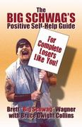 The Big Schwag's Positive Self Help Guide 0 9781606107812 160610781X