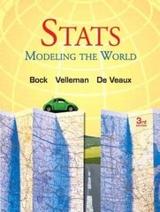 Stats: Modeling the World 3rd edition 9780321570444 0321570448