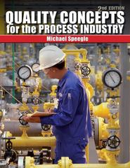 Quality Concepts for the Process Industry 2nd Edition 9781435482449 1435482441